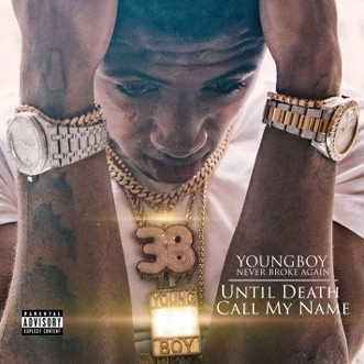 Until Death Call My Name by YoungBoy Never Broke Again album download
