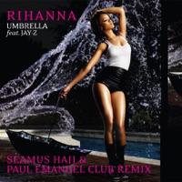 Umbrella (Seamus Haji & Paul Emanuel Club Remix) - Single [feat. JAY-Z] - Single album download