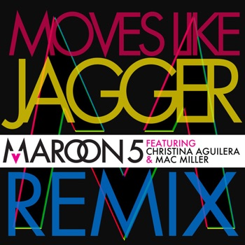 Download Moves Like Jagger (feat. Christina Aguilera & Mac Miller) [Remix] Maroon 5 MP3