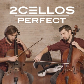Perfect - Single by 2CELLOS album download