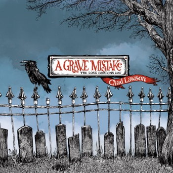 A Grave Mistake: The Lore Variations by Chad Lawson album download