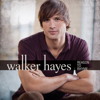 Reason To Rhyme by Walker Hayes album download