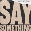 Say Something (feat. Chris Stapleton) [Live Version] - Single album cover