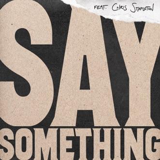 Say Something (feat. Chris Stapleton) [Live Version] - Single by Justin Timberlake album download