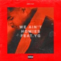 We Ain't Homies (feat. YG) - Single album download
