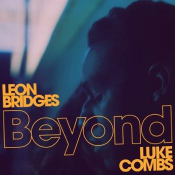 Beyond (feat. Luke Combs) [Live] - Single by Leon Bridges album download