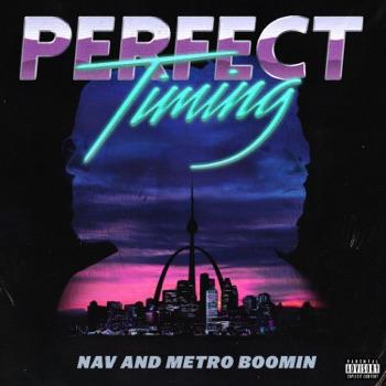 Perfect Timing by NAV & Metro Boomin album download