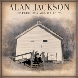 Download When We All Get To Heaven Alan Jackson MP3