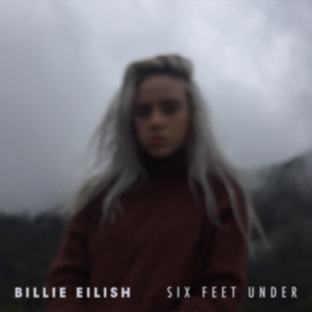 Six Feet Under - Single by Billie Eilish album download