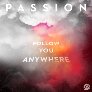 Follow You Anywhere (Live) by Passion album download