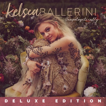 Unapologetically (Deluxe Edition) by Kelsea Ballerini album download