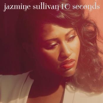 10 Seconds - Single by Jazmine Sullivan album download