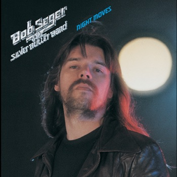 Night Moves by Bob Seger & The Silver Bullet Band album download