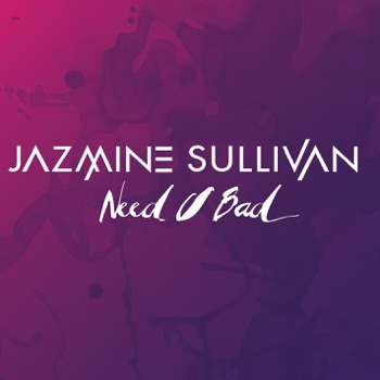 Download Need U Bad Jazmine Sullivan MP3
