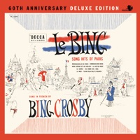 Le Bing: Song Hits of Paris (60th Anniversary Deluxe Edition) album download