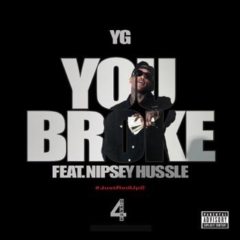 Download You Broke (feat. Nipsey Hussle) YG MP3