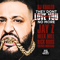They Don't Love You No More (feat. Jay Z, Meek Mill, Rick Ross & French Montana) mp3 download
