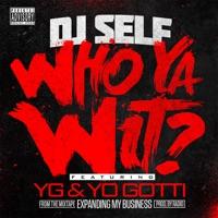 Who Ya Wit (feat. YG & Yo Gotti) mp3 download