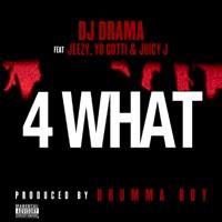 4 What (feat. Young Jeezy, Yo Gotti & Juicy J) mp3 download