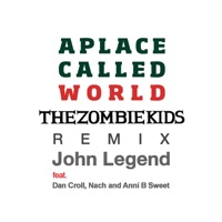 A Place Called World (The Zombie Kids Remix) [feat. Dan Croll, Nach & Anni B Sweet] - Single album download