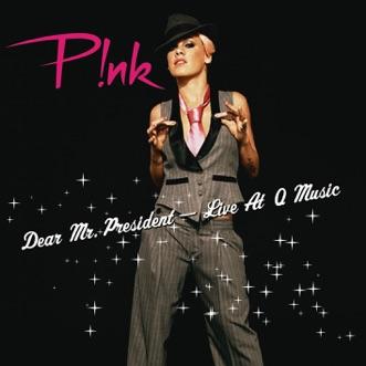Dear Mr. President (Live) - Single by P!nk album download