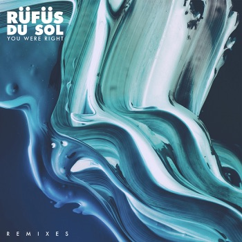 Download You Were Right (Ki:Theory Remix) RÜFÜS DU SOL MP3