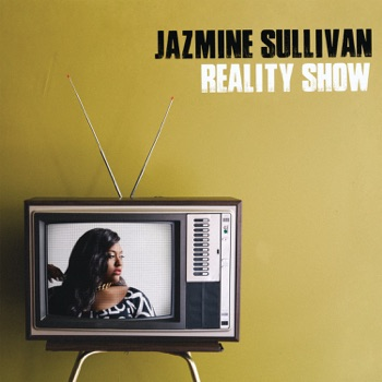 Reality Show by Jazmine Sullivan album download