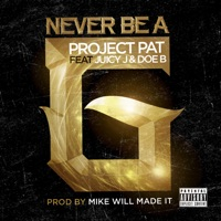 Never Be a G (feat. Juicy J & Doe B) mp3 download