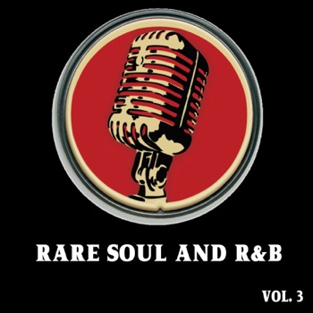 Rare Soul and R & B, Vol. 3 by Various Artists album download
