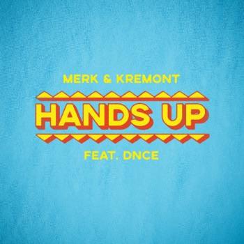 Hands Up (feat. DNCE) - Single by Merk & Kremont album download
