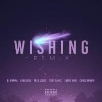 Wishing (Remix) [feat. Chris Brown, Fabolous, Trey Songz, Jhene Aiko & Tory Lanez] mp3 download