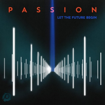 Passion: Let the Future Begin (Deluxe Edition) by Passion album download