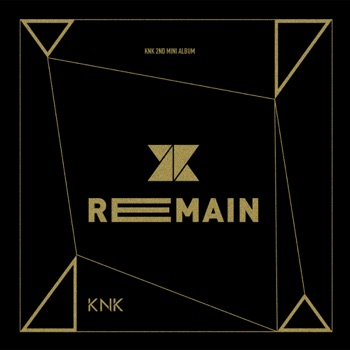 Remain - EP by KNK album download