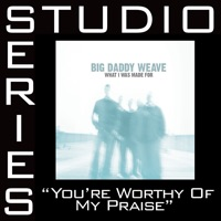 You're Worthy of My Praise mp3 download